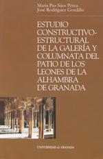 Estudio Construtivo-Estructural de la Galería y la Columnata del Patio de los Leones de la Alhambra de Granada