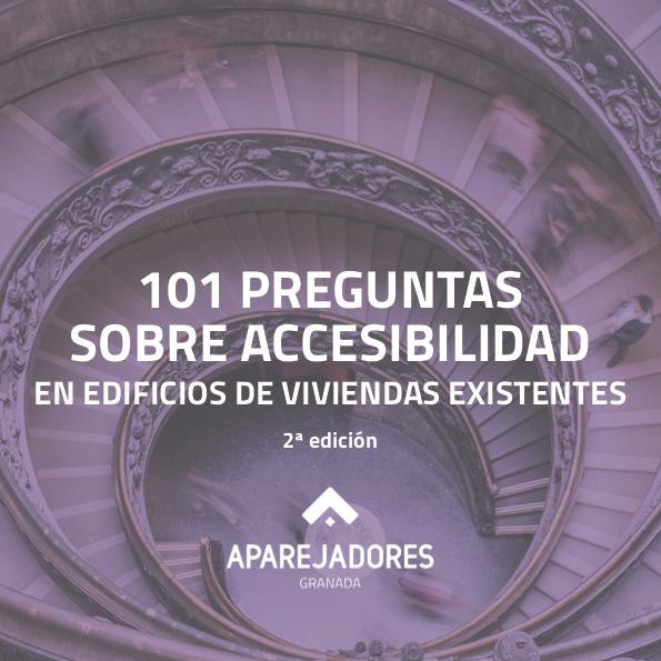 101 preguntas frecuentes sobre accesibilidad en edificios de viviendas existentes. 2ª edición