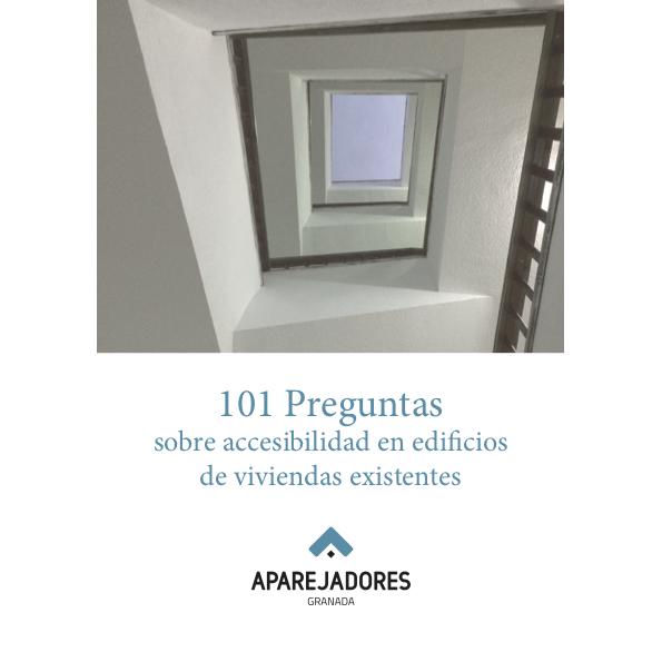 101 preguntas frecuentes sobre accesibilidad en edificios de viviendas existentes. 1ª edición